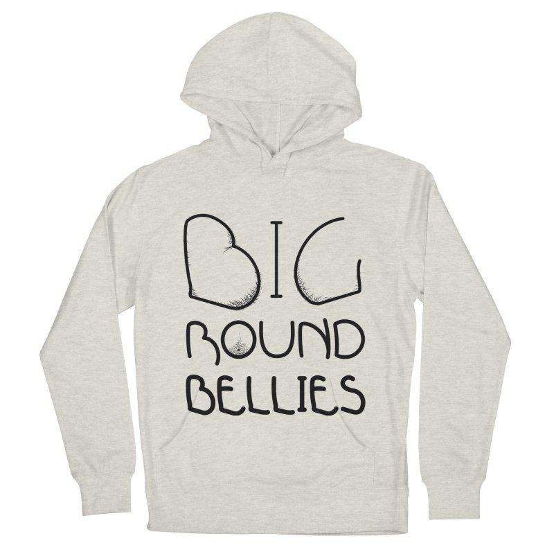 BIG ROUND BELLIES (BOLDER) Women's Pullover Hoody by Richard Favaloro's Shop