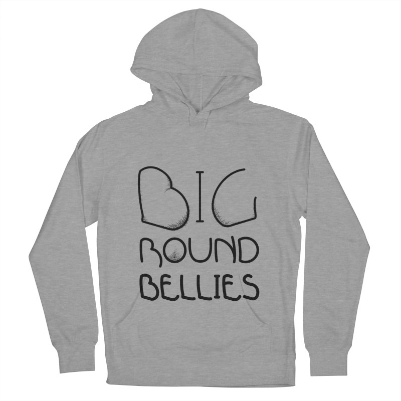 BIG ROUND BELLIES (BOLDER) Men's French Terry Pullover Hoody by Richard Favaloro's Shop