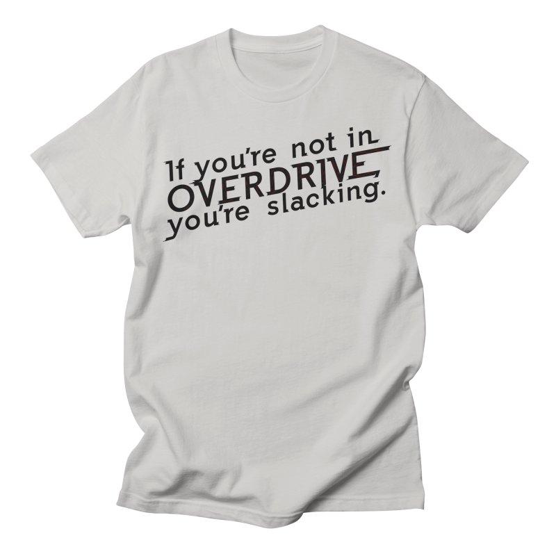 Overdrive Men's T-Shirt by Richard Favaloro's Shop