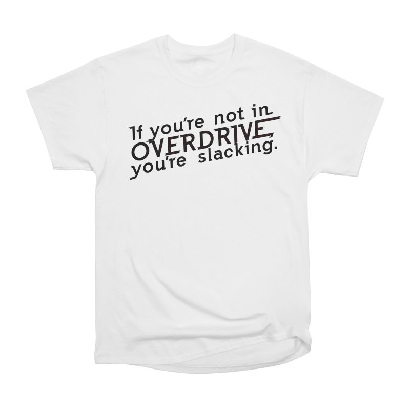 Overdrive Women's Heavyweight Unisex T-Shirt by Richard Favaloro's Shop