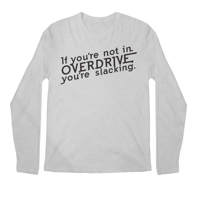 Overdrive Men's Longsleeve T-Shirt by Richard Favaloro's Shop