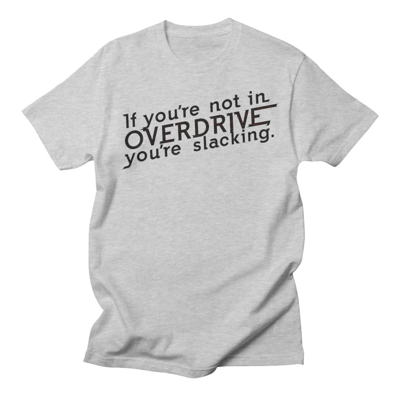 Overdrive Women's Regular Unisex T-Shirt by Richard Favaloro's Shop