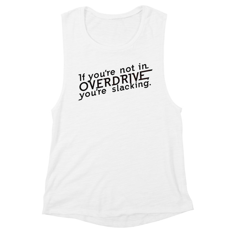 Overdrive Women's Muscle Tank by Richard Favaloro's Shop