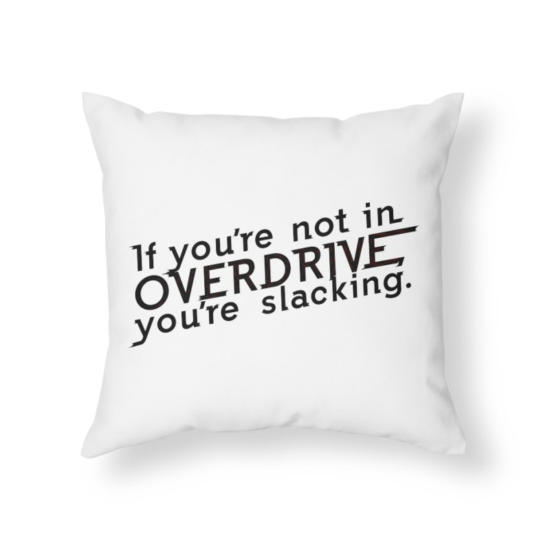 Overdrive Home Throw Pillow by Richard Favaloro's Shop