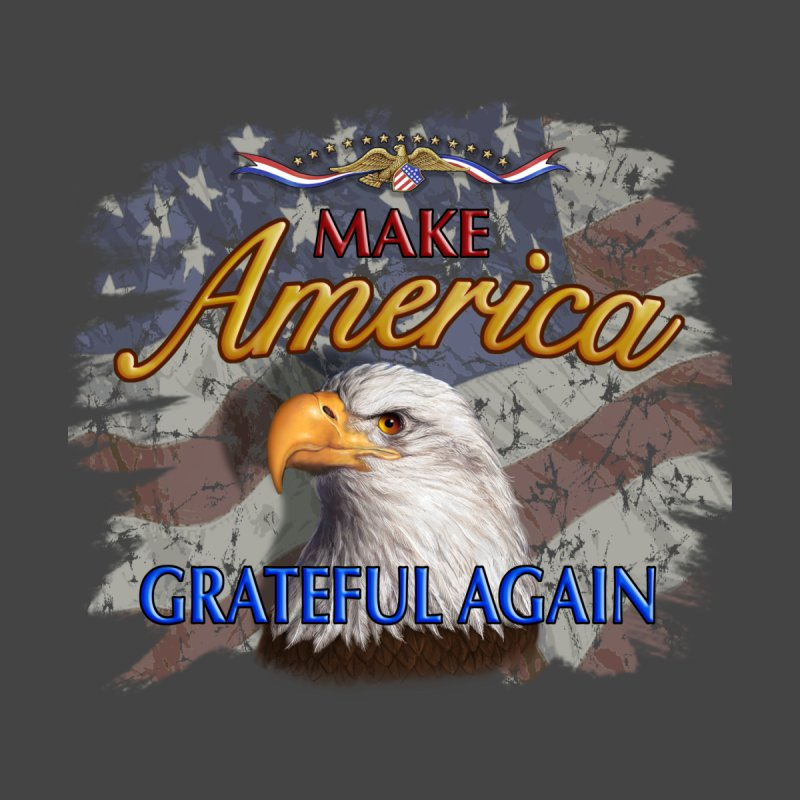 Make America Grateful Again by richgrote's Shop