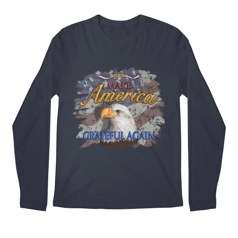 Make America Grateful Again Men's Regular Longsleeve T-Shirt by richgrote's Shop