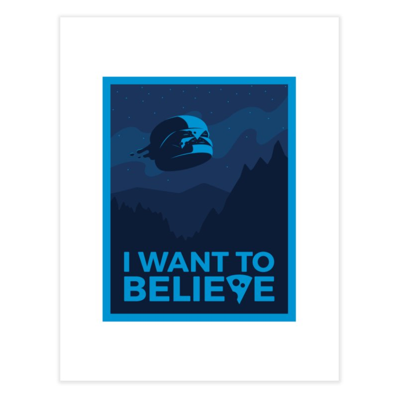 I Want to Believe Home Fine Art Print by ricosquesos's Artist Shop
