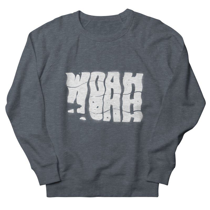 W O A H Men's French Terry Sweatshirt by riffstore