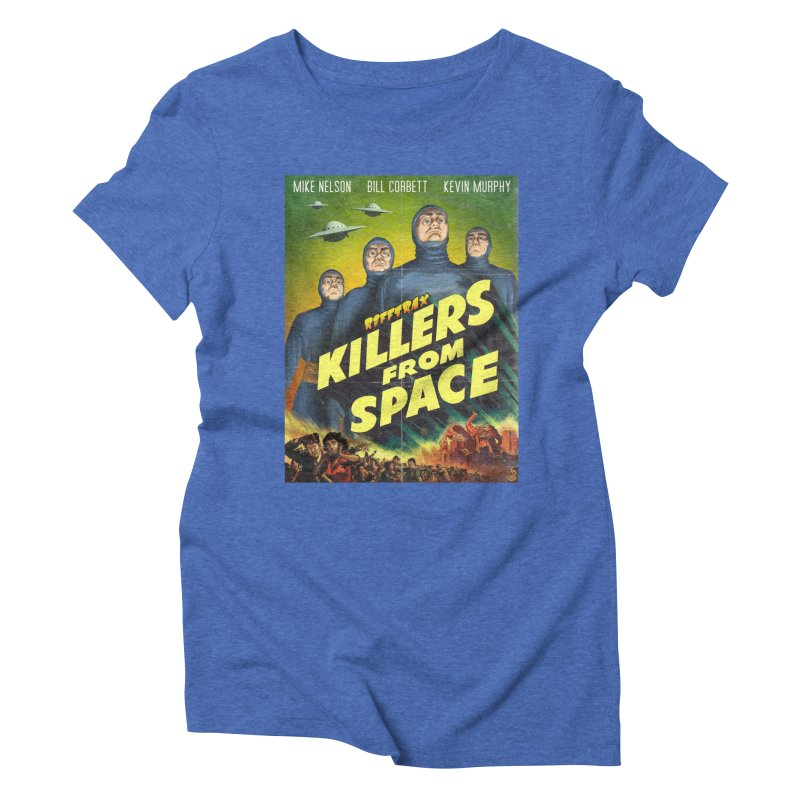 Killers from Space Women's Triblend T-Shirt by RiffTrax on Threadless!
