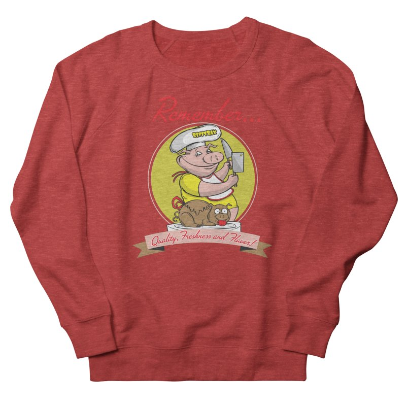 Quality Freshness and Flavor Women's French Terry Sweatshirt by RiffTrax on Threadless!