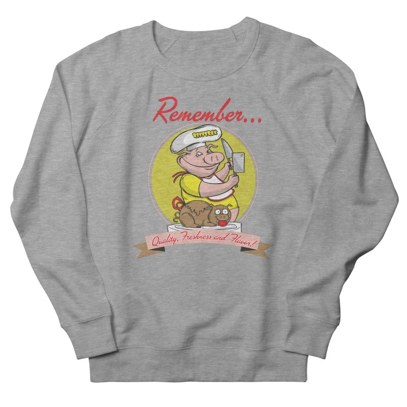 Quality Freshness and Flavor Men's French Terry Sweatshirt by RiffTrax on Threadless!