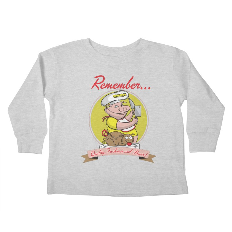 Quality Freshness and Flavor Kids Toddler Longsleeve T-Shirt by RiffTrax on Threadless!