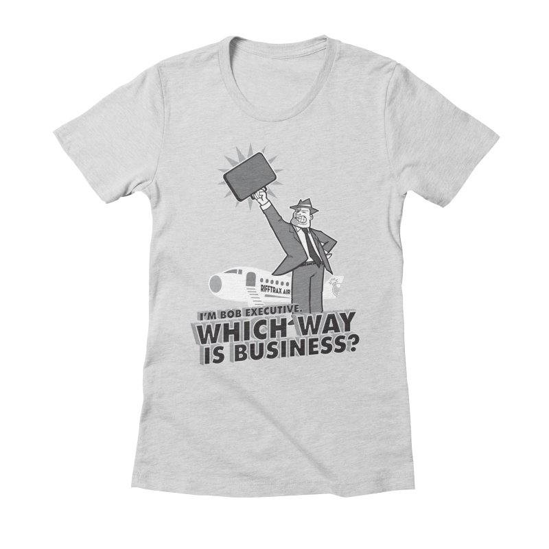 Bob Executive Women's Fitted T-Shirt by RiffTrax on Threadless!