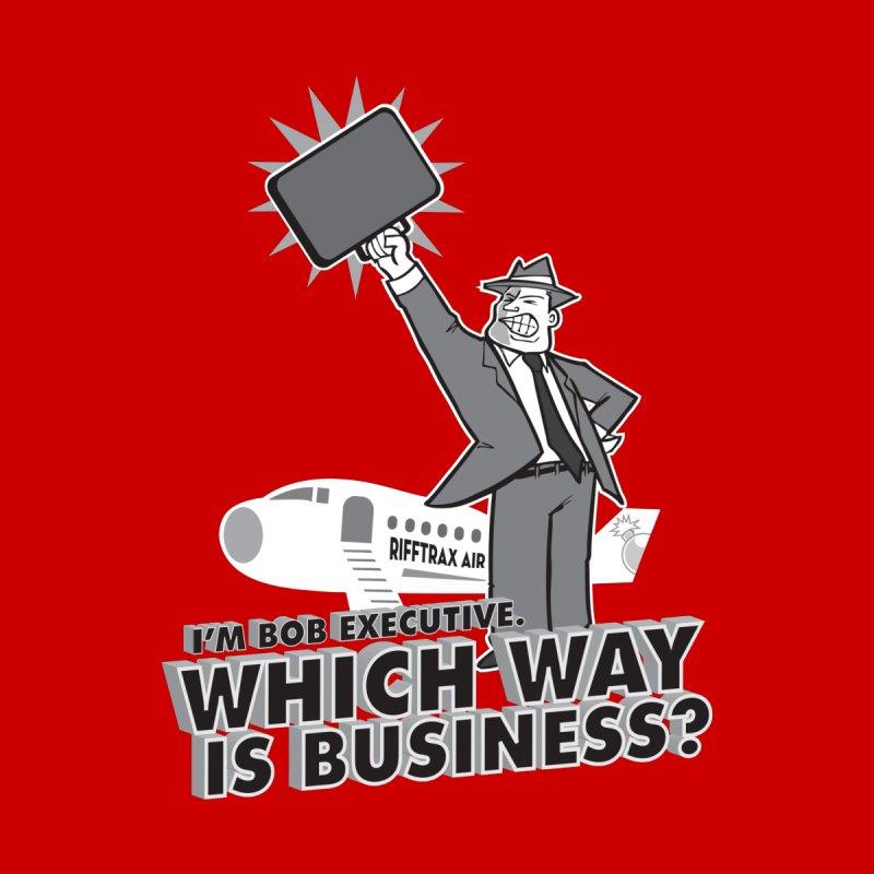 Bob Executive None  by RiffTrax on Threadless!