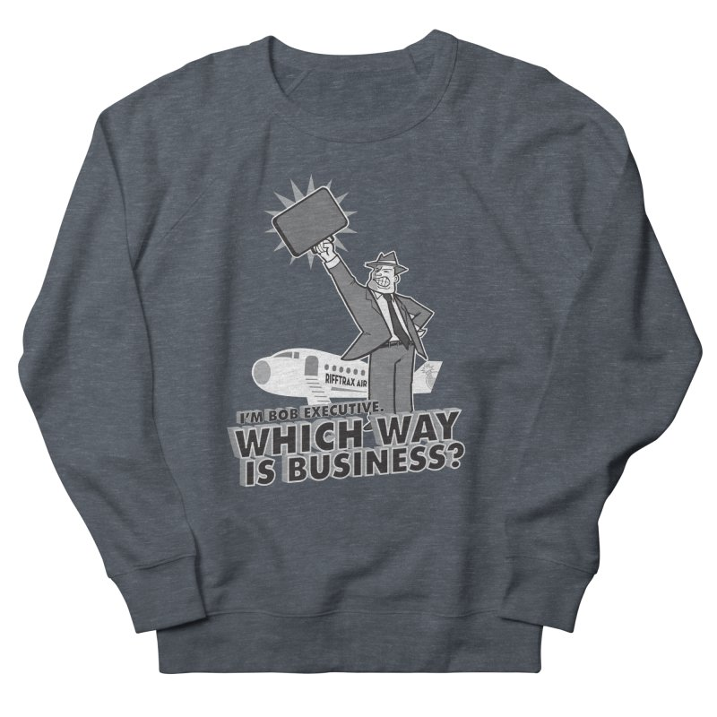 Bob Executive Men's French Terry Sweatshirt by RiffTrax on Threadless!