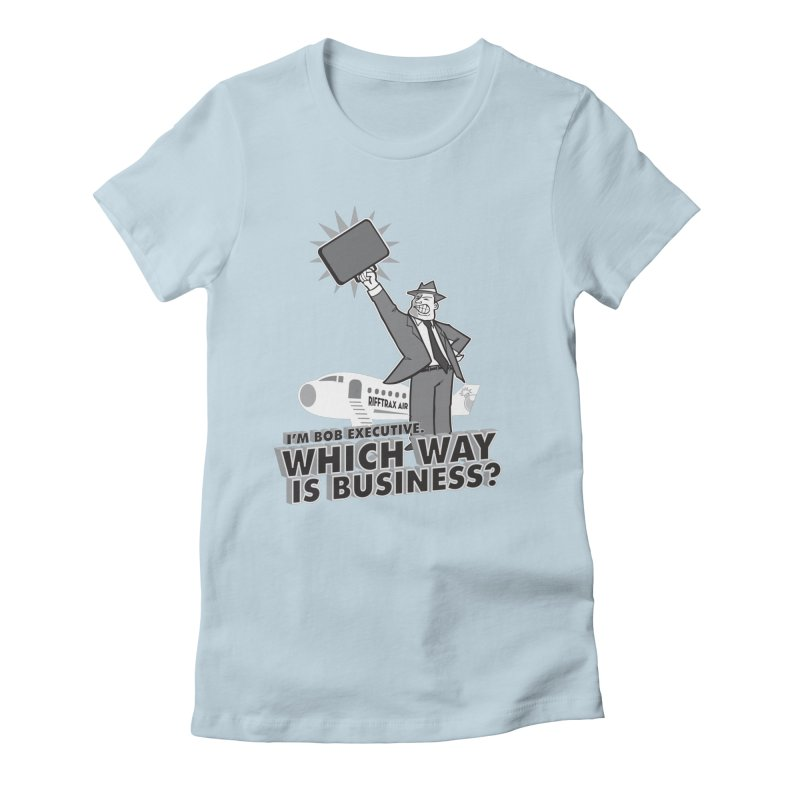 Bob Executive Women's Fitted T-Shirt by RiffTrax on Threadless!