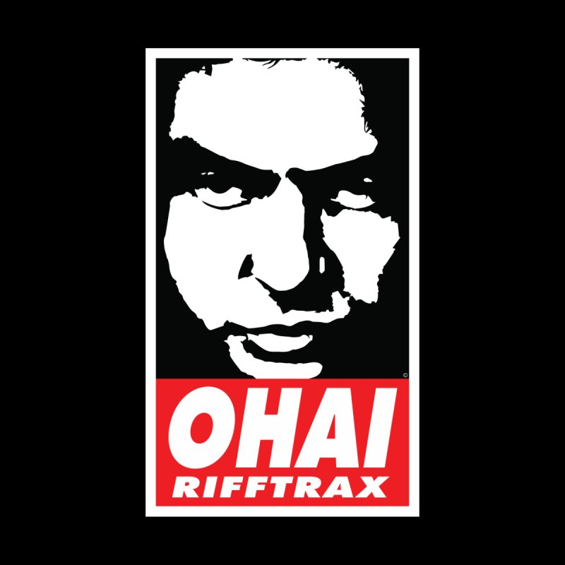 OHAI RiffTrax None  by RiffTrax on Threadless!