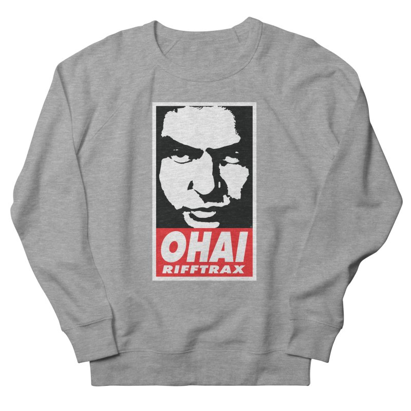 OHAI RiffTrax Men's French Terry Sweatshirt by RiffTrax on Threadless!