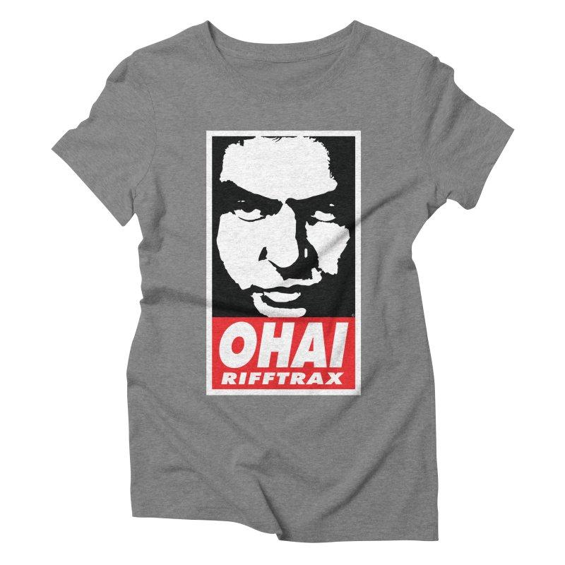 OHAI RiffTrax Women's Triblend T-Shirt by RiffTrax on Threadless!