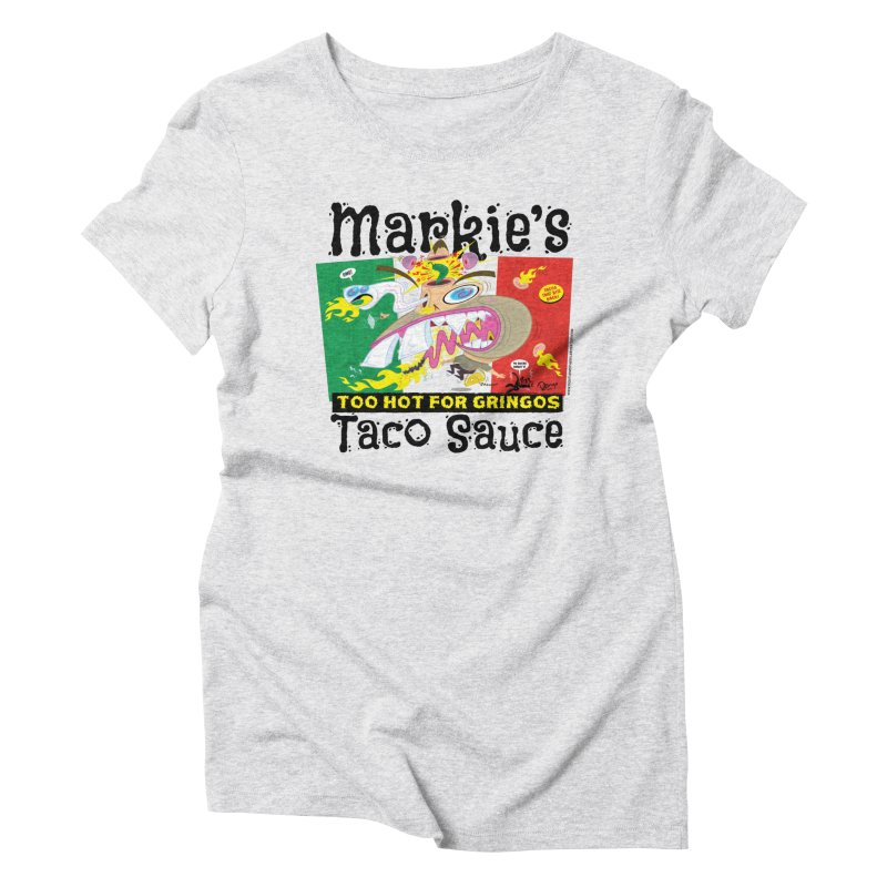 Markie's Taco Sauce Women's T-Shirt by righthemispherelaboratory's Shop