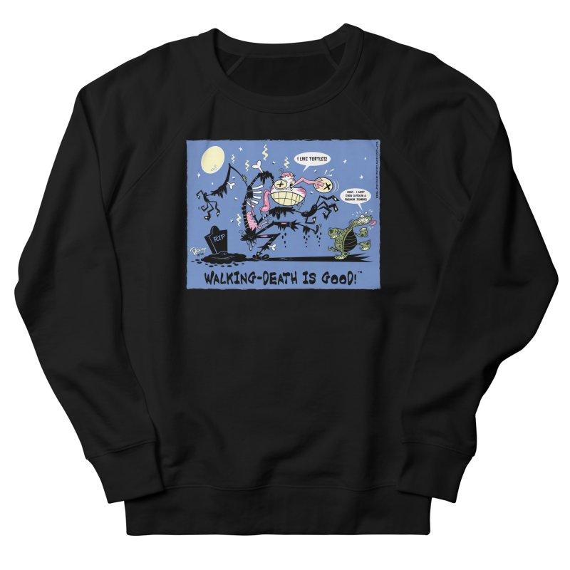 Walking Death Is Good Women's Sweatshirt by righthemispherelaboratory's Shop