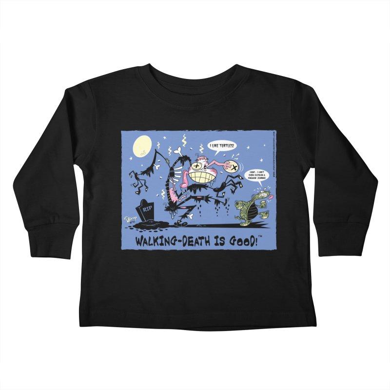 Walking Death Is Good Kids Toddler Longsleeve T-Shirt by righthemispherelaboratory's Shop