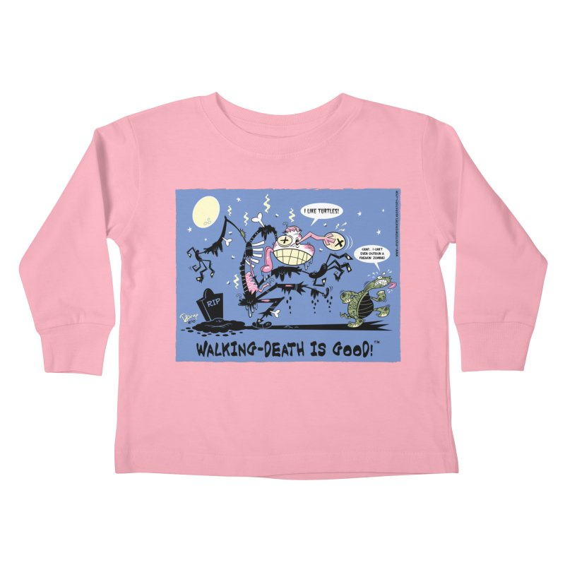 Walking Death Is Good Kids Toddler Longsleeve T-Shirt by righthemispherelaboratory's Shop