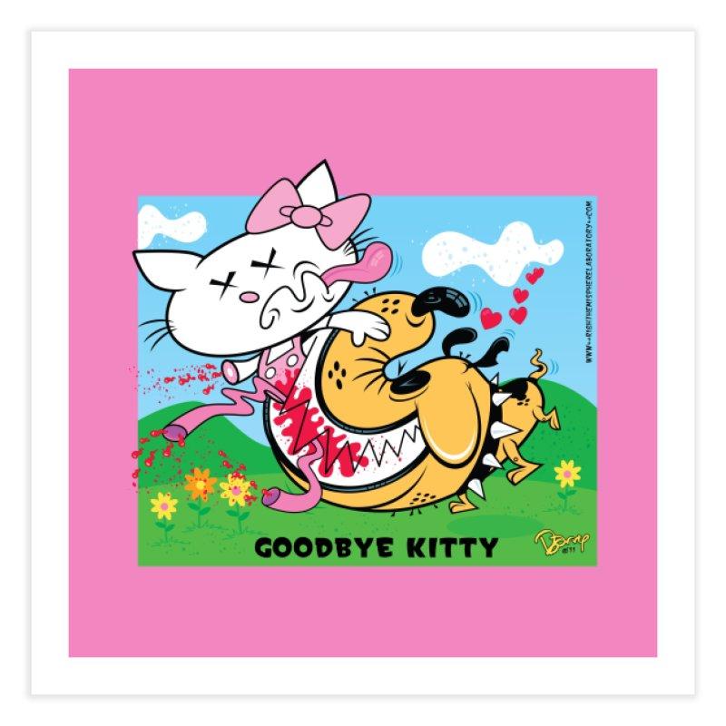 Goodbye Kitty Home Fine Art Print by righthemispherelaboratory's Shop