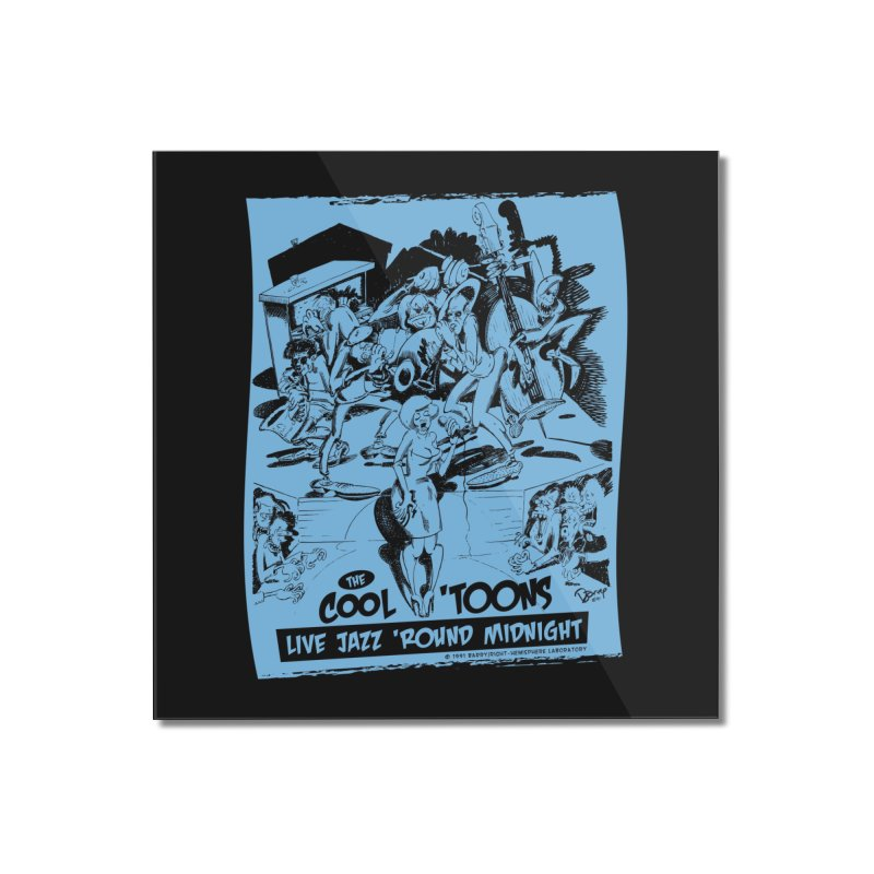 Cool 'Toons Home Mounted Acrylic Print by righthemispherelaboratory's Shop