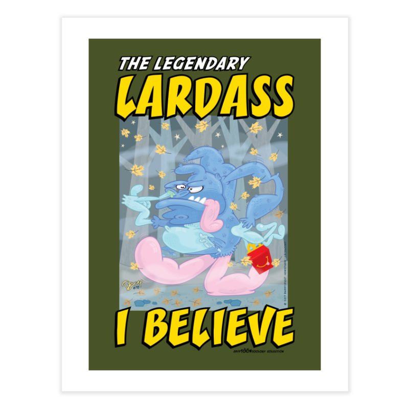 The Legendary Lardass Home Fine Art Print by righthemispherelaboratory's Shop