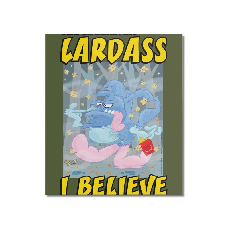 The Legendary Lardass Home Mounted Acrylic Print by righthemispherelaboratory's Shop