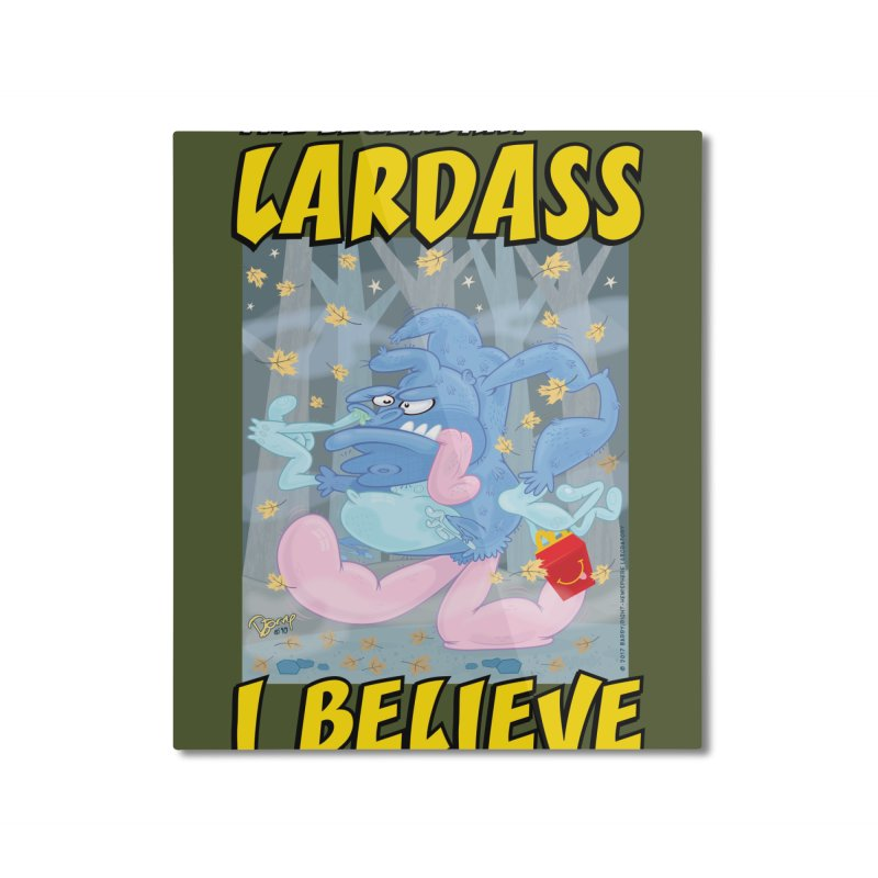 The Legendary Lardass Home Mounted Aluminum Print by righthemispherelaboratory's Shop