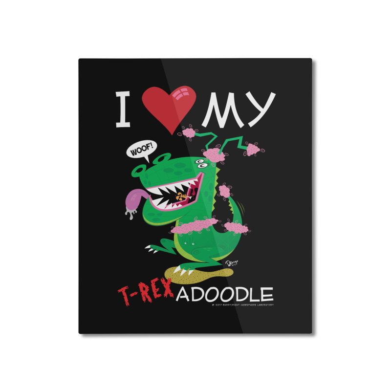 T-Rexadoodle Home Mounted Aluminum Print by righthemispherelaboratory's Shop