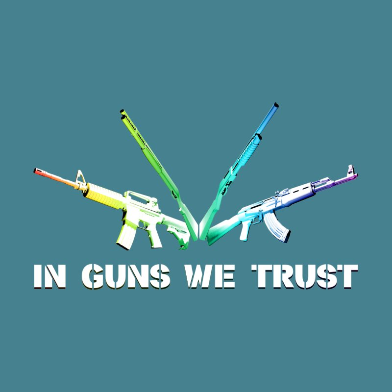 IN GUNS WE TRUST Men's T-Shirt by rikimountain's Artist Shop