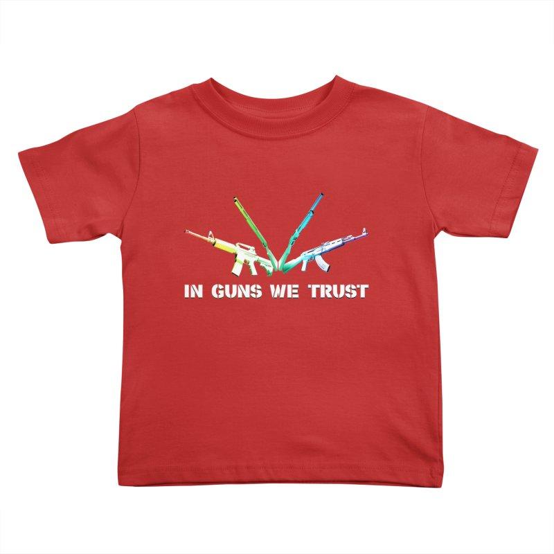 IN GUNS WE TRUST Kids Toddler T-Shirt by rikimountain's Artist Shop