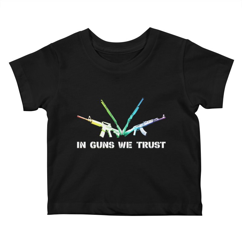 IN GUNS WE TRUST Kids Baby T-Shirt by rikimountain's Artist Shop