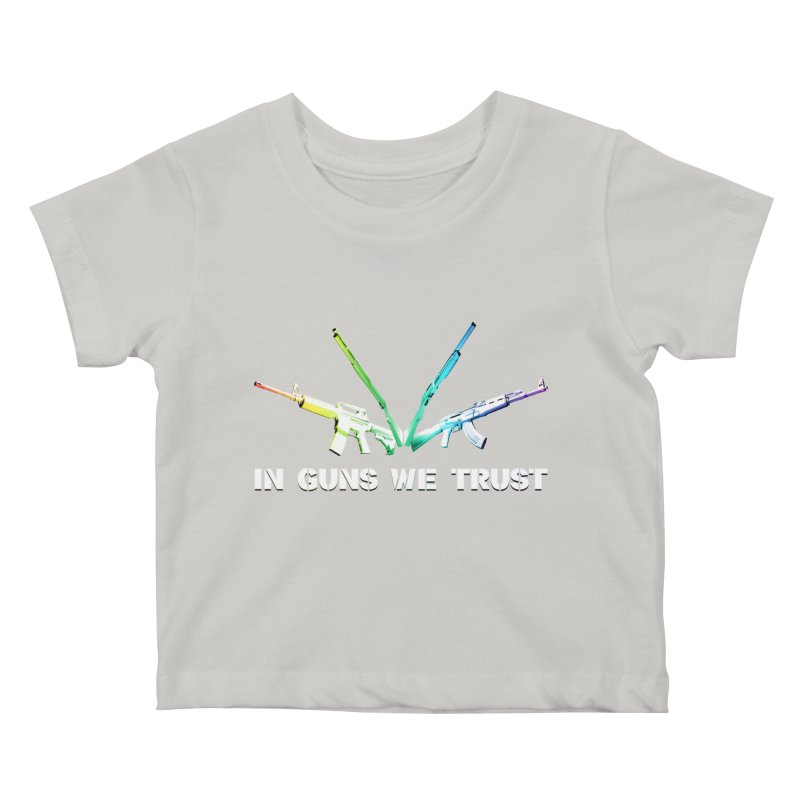 IN GUNS WE TRUST Kids Baby T-Shirt by rikimountain's Artist Shop
