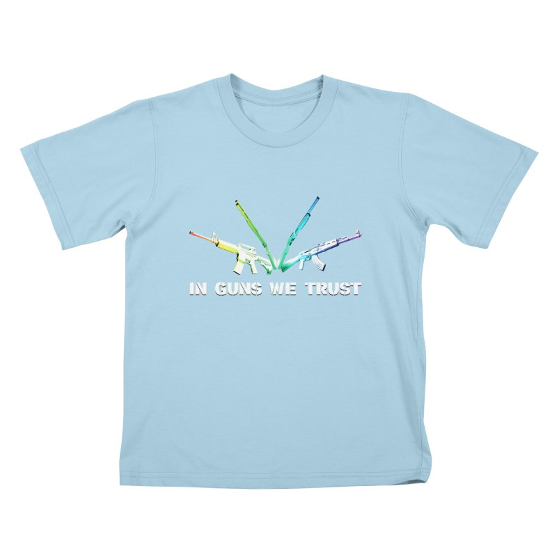 IN GUNS WE TRUST Kids T-Shirt by rikimountain's Artist Shop