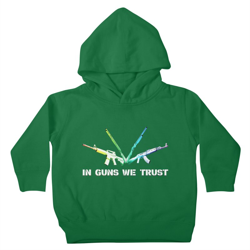 IN GUNS WE TRUST Kids Toddler Pullover Hoody by rikimountain's Artist Shop