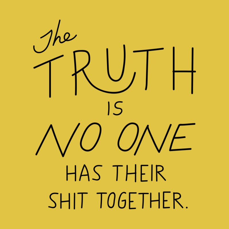 The Truth Is No One Has Their Shit Together by Rinee Shah is trying to sell you something.