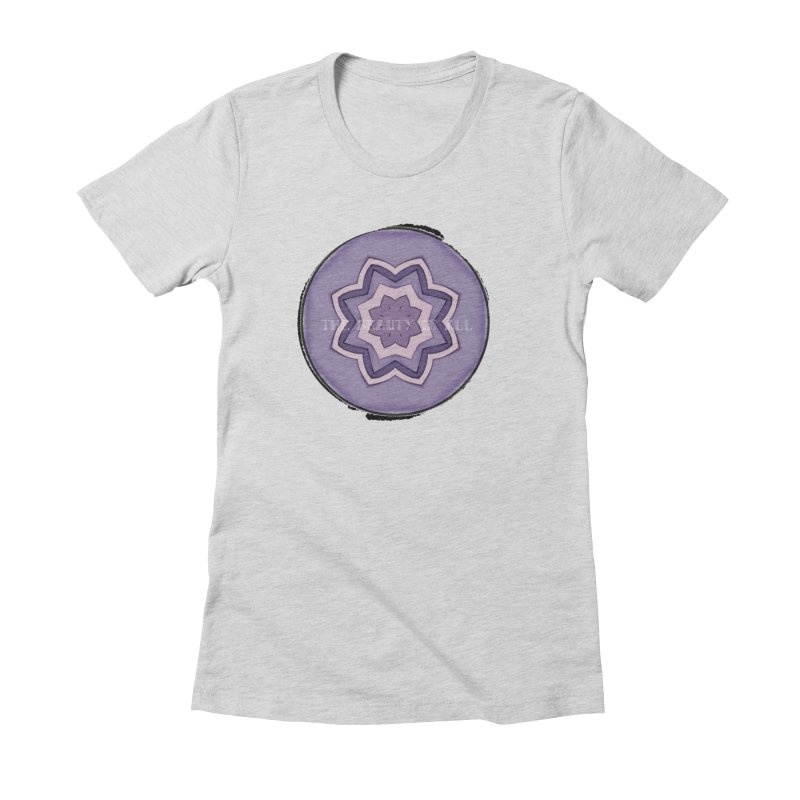 The Beauty In All Women's Fitted T-Shirt by riverofchi's Artist Shop