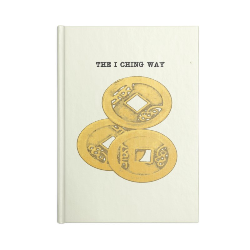 The I Ching Way Accessories Blank Journal Notebook by riverofchi's Artist Shop