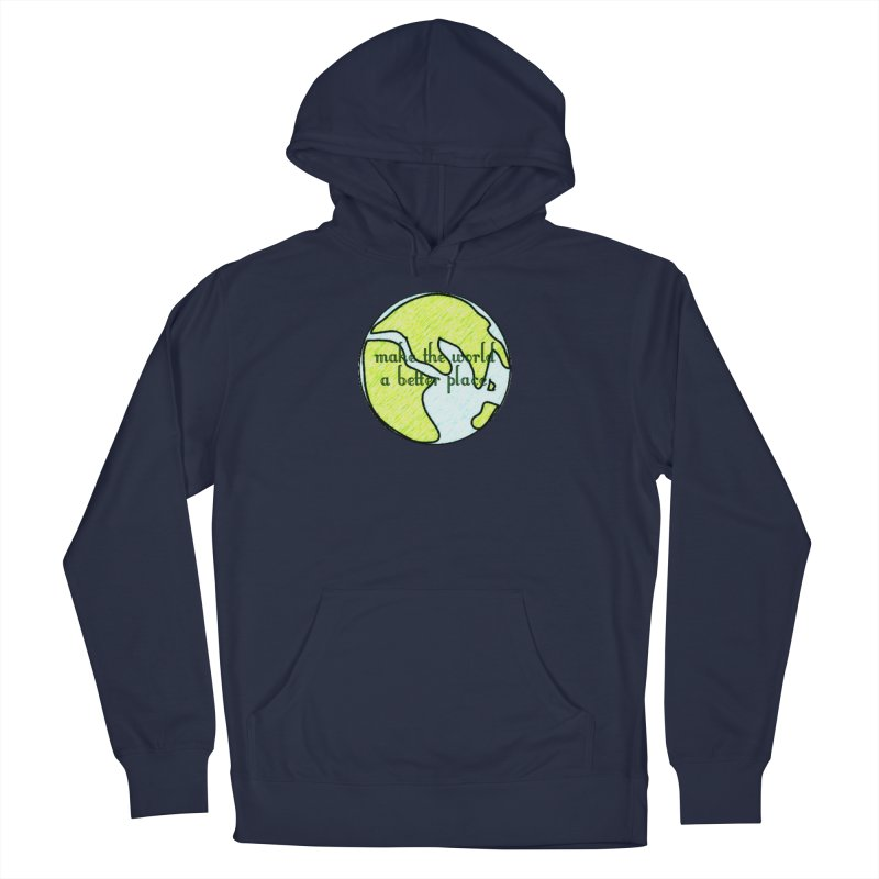 The World a Better Place Men's Pullover Hoody by riverofchi's Artist Shop