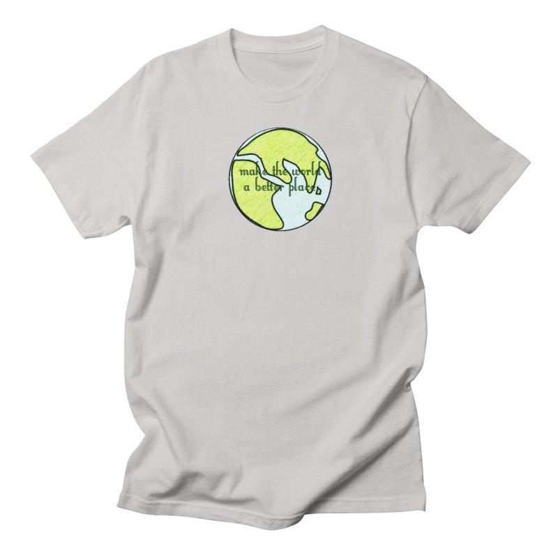 The World a Better Place Men's T-Shirt by riverofchi's Artist Shop