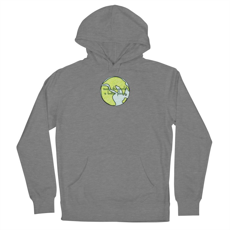 The World a Better Place Women's Pullover Hoody by riverofchi's Artist Shop