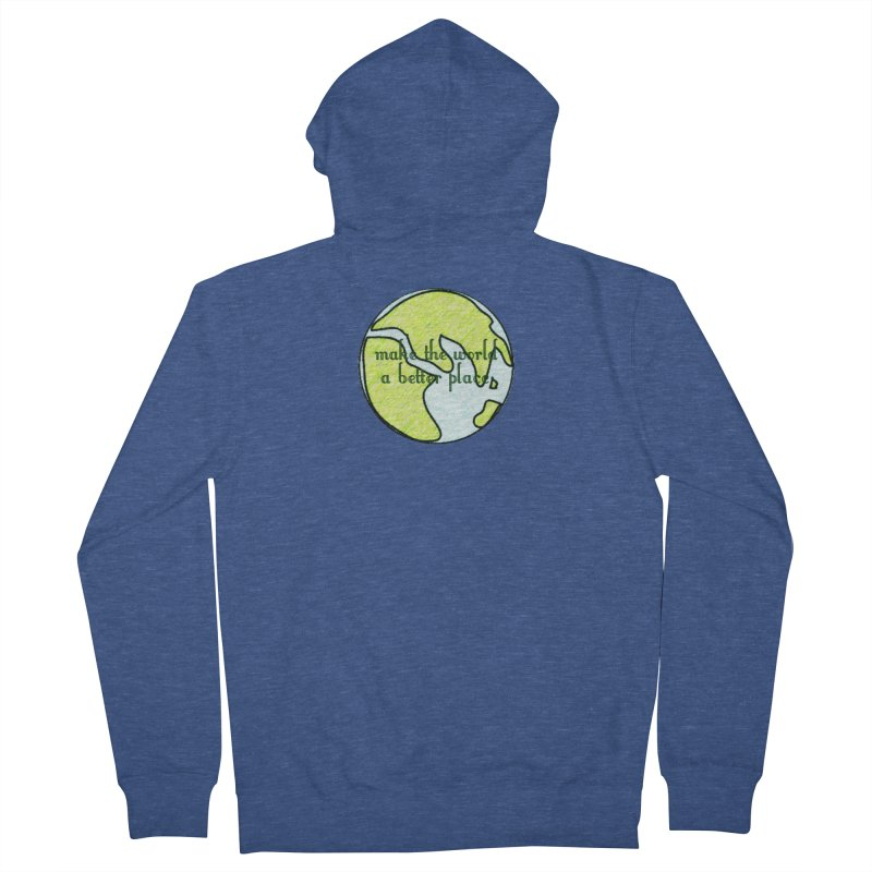 The World a Better Place Women's French Terry Zip-Up Hoody by riverofchi's Artist Shop