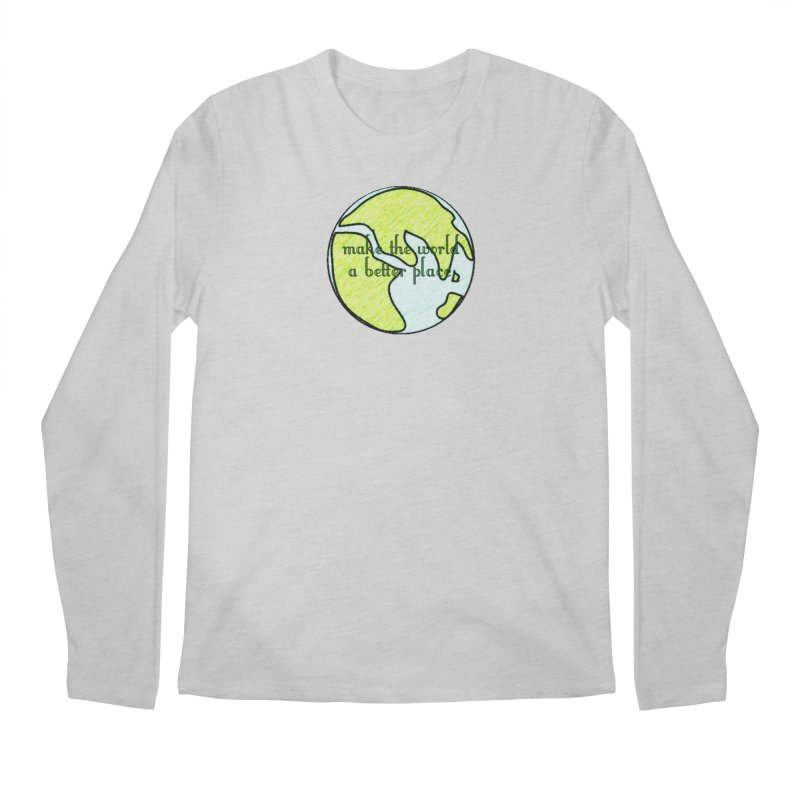 The World a Better Place Men's Regular Longsleeve T-Shirt by riverofchi's Artist Shop