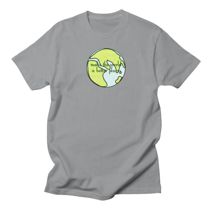 The World a Better Place Women's Unisex T-Shirt by riverofchi's Artist Shop