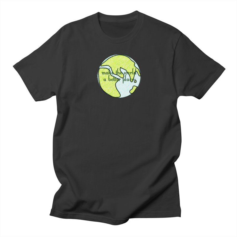 The World a Better Place Women's Regular Unisex T-Shirt by riverofchi's Artist Shop