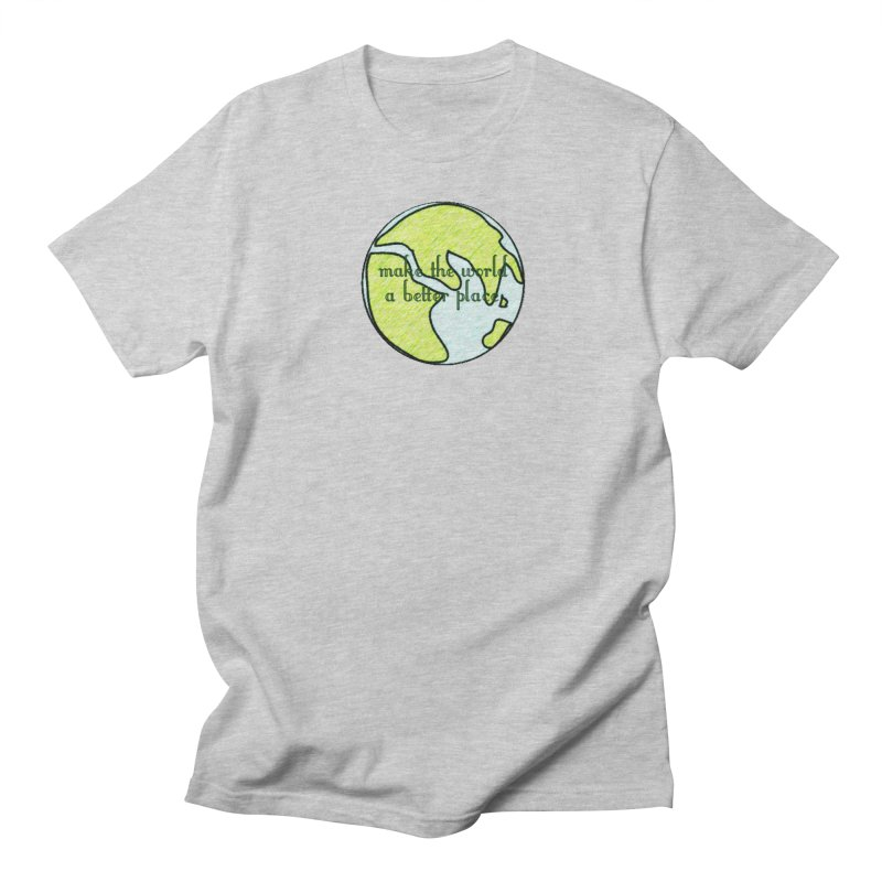 The World a Better Place Men's Regular T-Shirt by riverofchi's Artist Shop